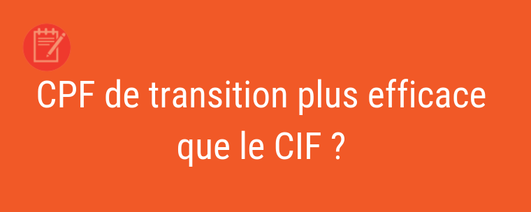 En quoi le CPF de transition sera plus efficace que le CIF?