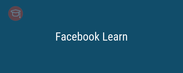 La nouvelle plateforme Facebook Learn