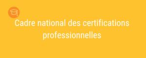 La mise en place du cadre national des certifications professionnelles