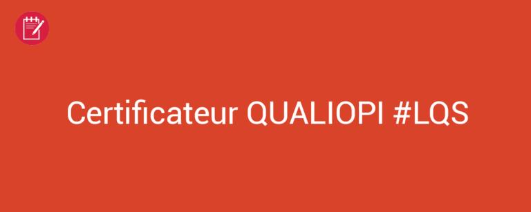 Certificateur QUALIOPI #LQS