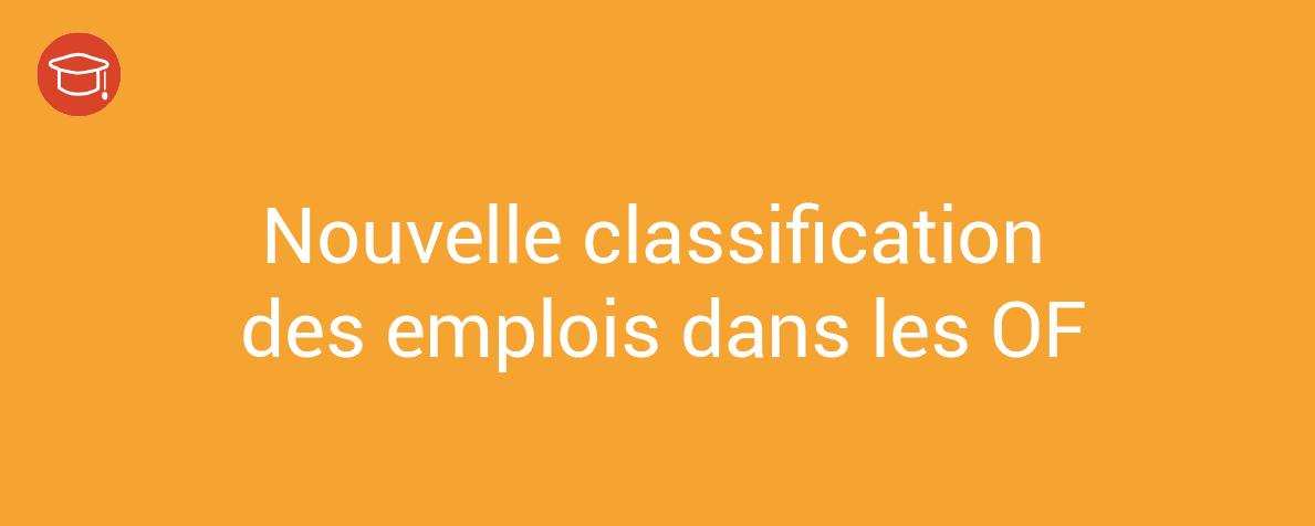 Nouvelle Classification des emplois dans les OF