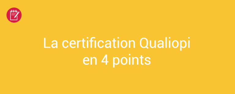 La certification Qualiopi en 4 points