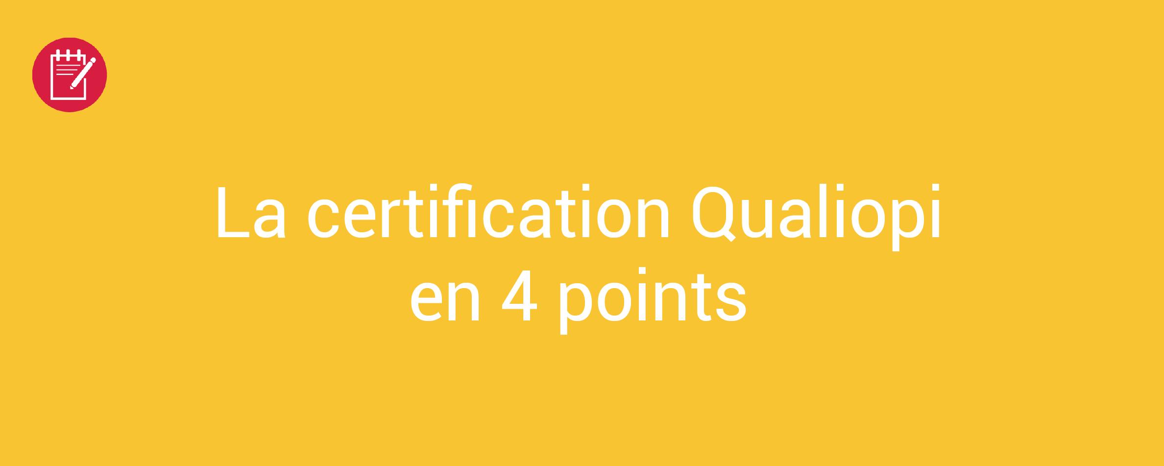 La certification Qualiopi en 4 points