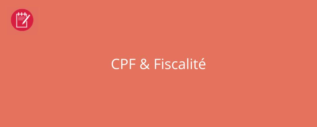 CPF & Fiscalité